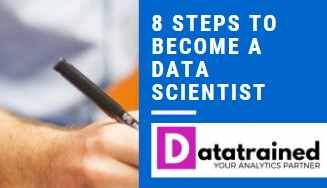 8 steps to become a data scientist