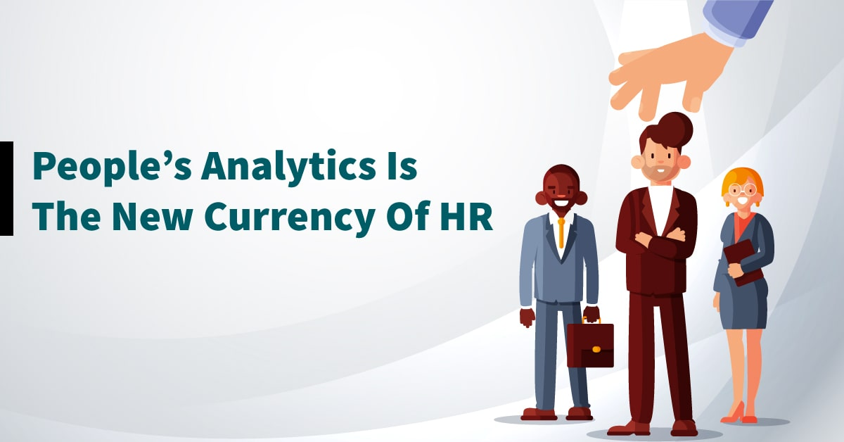 People's Analytics Is The New Currency Of HR