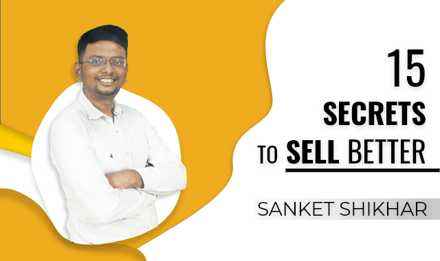15 Secrets to Sell Better