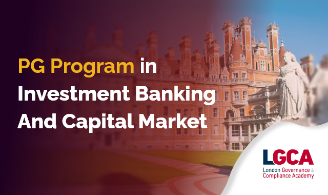 Post Graduate Certificate Program in Investment Banking in Collaboration with LGCA