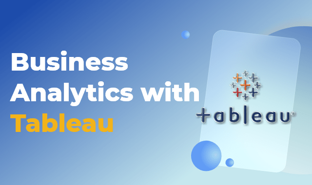 Business Analytics with Tableau