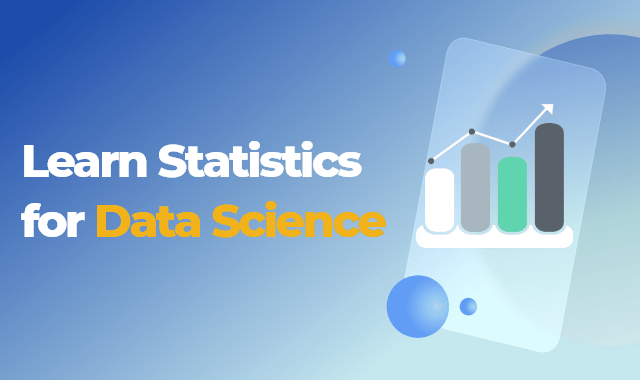 Learn Statistics for Data Science
