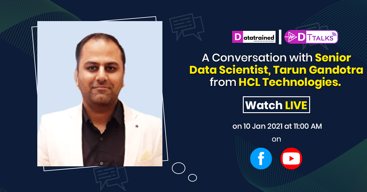A conversation with Senior Data Scientist, Tarun Gandotra from HCL Technologies